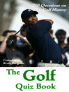 The Golf Quiz Book (eBook): 250 Questions on Golf History