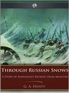 Through Russian Snows (eBook)