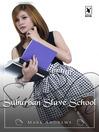 Suburban Slave School (eBook)