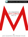 101 Amazing Miley Cyrus Facts (eBook)