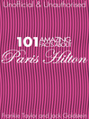 101 Amazing Facts about Paris Hilton (eBook)