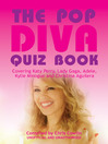 The Pop Diva Quiz Book (eBook): Covering Katy Perry, Lady Gaga, Adele, Kylie Minogue and Christina Aguilera