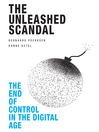 The Unleashed Scandal (eBook): The End of Control in the Digital Age