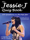 The Jessie J Quiz Book (eBook): 100 Questions on the Pop Star