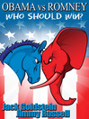 Obama vs Romney (eBook): Who Should Win?