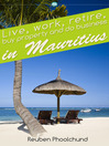 Live, Work, Retire, Buy Property and Do Business in Mauritius (eBook): Make Mauritius your second home