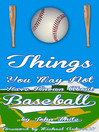 101 Things You May Not Have Known About Baseball (eBook)