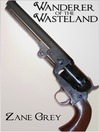 Wanderer of the Wasteland (eBook)
