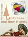 Umbrellas and Their History (eBook)