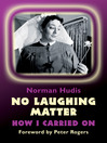 No Laughing Matter (eBook): How I Carried On