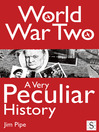 World War Two, A Very Peculiar History (eBook)
