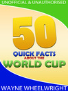 50 Quick Facts about the World Cup (eBook)