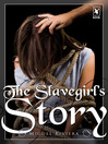 The Slavegirl's Story (eBook)