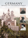 Germany (eBook): Beyond the Enchanted Forest: A Literary Anthology