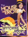 The House of Erotica Witching Hour (eBook)