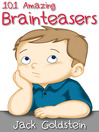101 Amazing Brainteasers (eBook): Riddles and Puzzles for All Ages
