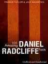 101 Amazing Daniel Radcliffe Facts (eBook)