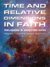 Time and Relative Dimensions in Faith (eBook): Religion and Doctor Who
