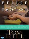 Belief & Emotion (eBook): The Power to Be Happy