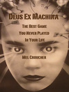 Deus Ex Machina (eBook): The Best Game You Never Played In Your Life