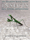 101 Amazing Facts About Insects (eBook): ...and Other Arthropods