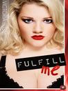 Fulfill Me (eBook)