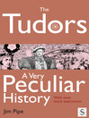 The Tudors, A Very Peculiar History (eBook): With Even More Executions