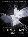 101 Amazing Christian Bale Facts (eBook)