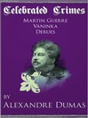 Celebrated Crimes 'Martin Guerre', 'Vaninka' and 'Derues' (eBook)
