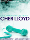 101 Amazing Facts about Cher Lloyd (eBook)