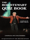 The Rod Stewart Quiz Book (eBook): 100 Questions on the British Singer
