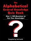 The Alphabetical General Knowledge Quiz Book (eBook): Over 1,100 Questions to Test Your Knowledge!