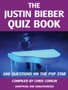 The Justin Bieber Quiz Book (eBook): 100 Questions on the Pop Star