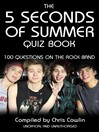 The 5 Seconds of Summer Quiz Book (eBook): 100 Questions on the Rock Band