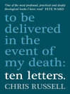 Ten Letters (eBook): ...to be opened in the event of my death