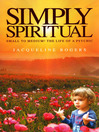 Simply Spiritual (eBook): Small to Medium! The Life of a Psychic