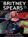 The Britney Spears Quiz Book (eBook): 100 Questions on the Pop Star