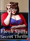 Flesh Spills and Secret Thrills (eBook)