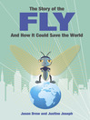 The Story of the Fly (eBook): ..And How It Could Save the World