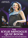 The Kylie Minogue Quiz Book (eBook): 100 Questions on the Pop Princess