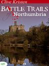 Battle Trails of Northumbria (eBook)