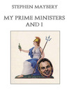 My Prime Ministers and I (eBook)