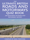 The Ultimate British Roads and Motorways Quiz Book (eBook): 200 Questions on Road and Motorway History
