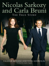 Nicolas Sarkozy and Carla Bruni (eBook): The True Story