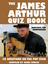 The James Arthur Quiz Book (eBook): 50 Questions on the Pop Star