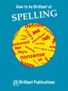 How to be Brilliant at Spelling (eBook)