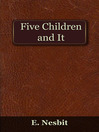 Five Children and It (eBook): Psammead Trilogy, Book 1