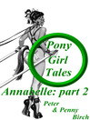 Pony-Girl Tales (eBook): Annabelle: Part 2
