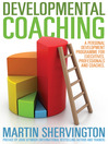 Developmental Coaching (eBook): A personal development programme for executives, professionals and coaches
