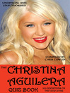The Christina Aguilera Quiz Book (eBook): 100 Questions on the Pop Star